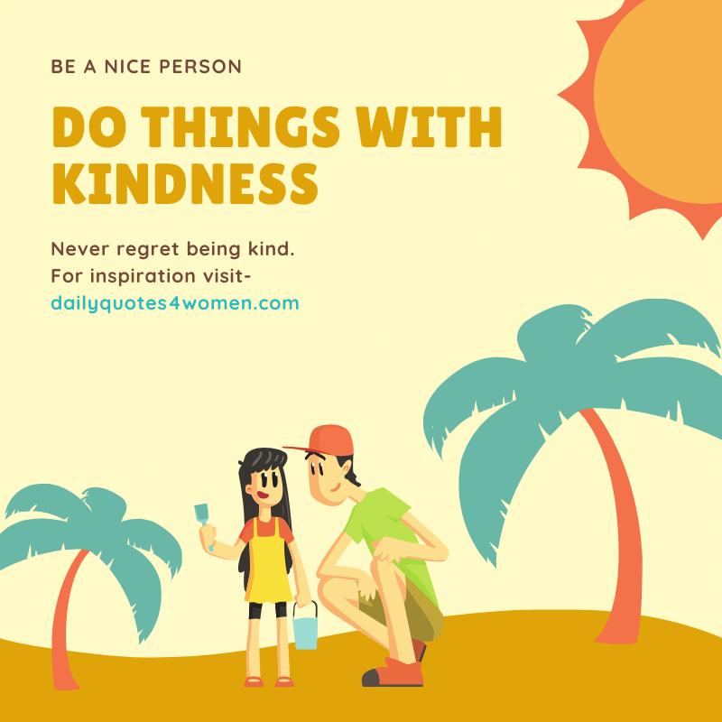 Be a nice person - Daily Quotes for Women